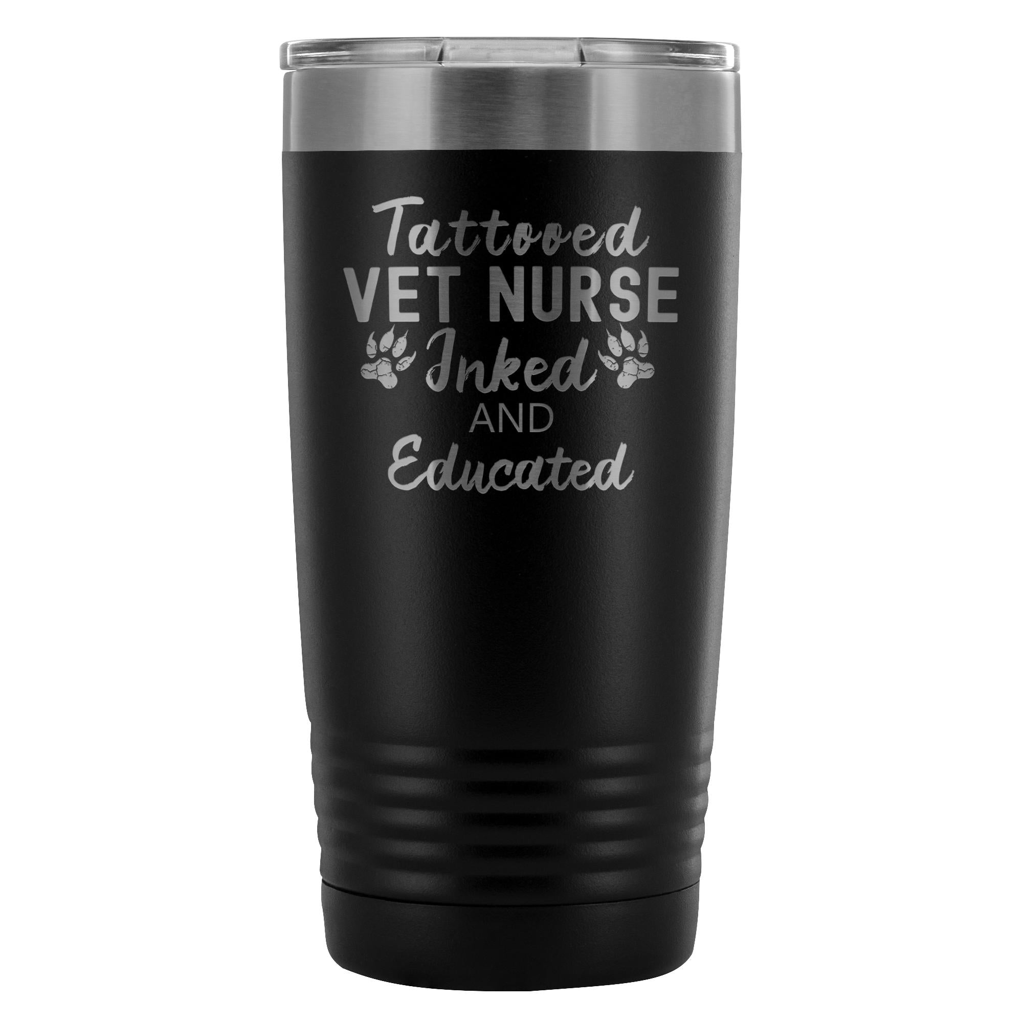 Vet Nurse- Tattooed, Inked and Educated 20oz Vacuum Tumbler-Tumblers-I love Veterinary