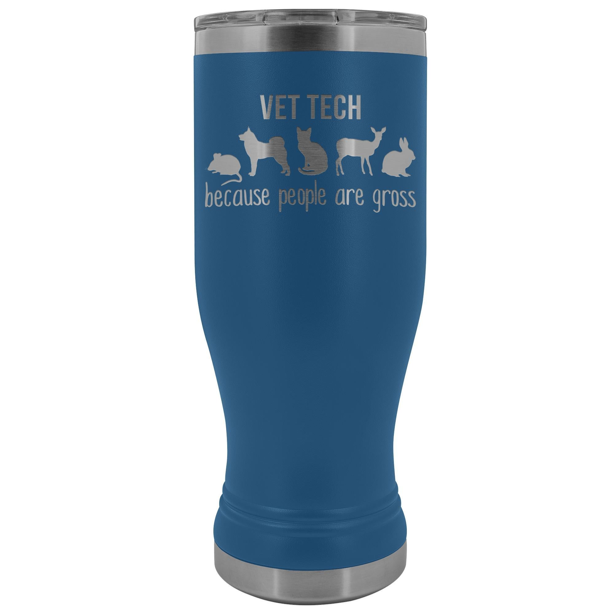 Vet tech: because people are gross 20oz BOHO Vacuum Tumbler-Tumblers-I love Veterinary
