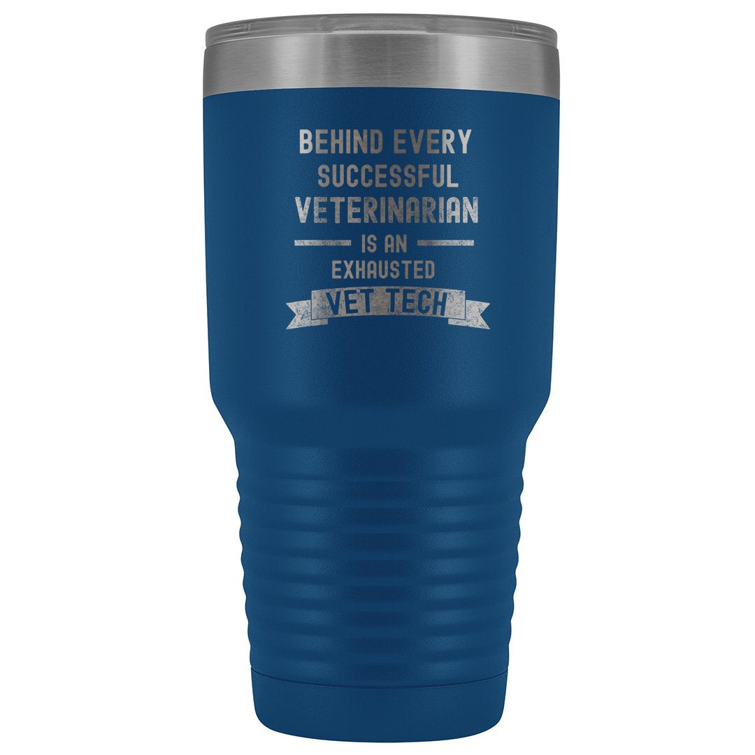 Vet Tech- Successful Vet, Exhausted Vet Tech 30oz Vacuum Tumbler-Tumblers-I love Veterinary