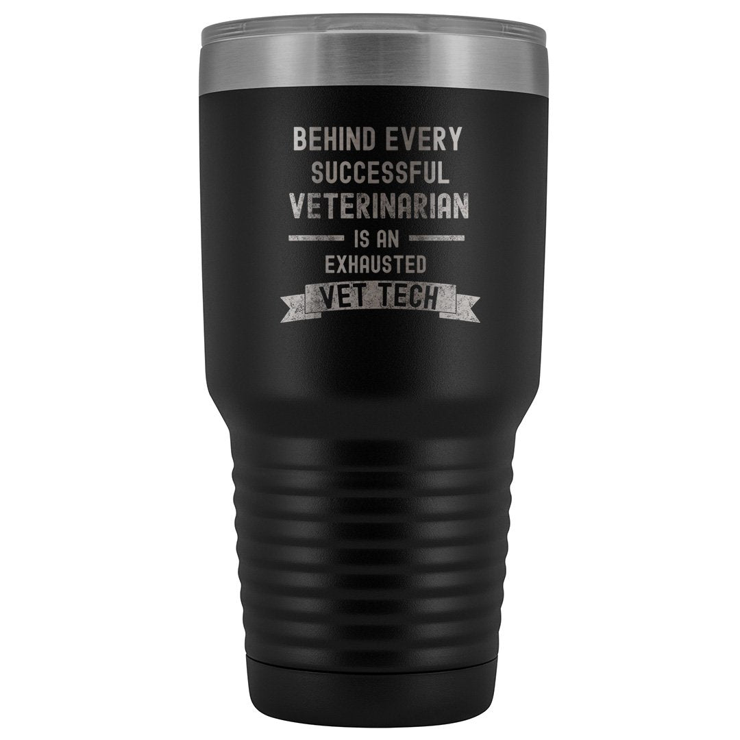 Vet Tech- Successful Vet, Exhausted Vet Tech 30oz Vacuum Tumbler