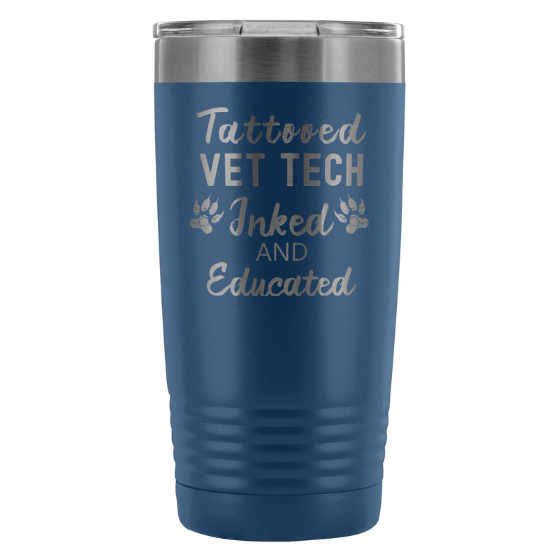 Vet Tech- Tattooed, Inked and Educated 20oz Vacuum Tumbler