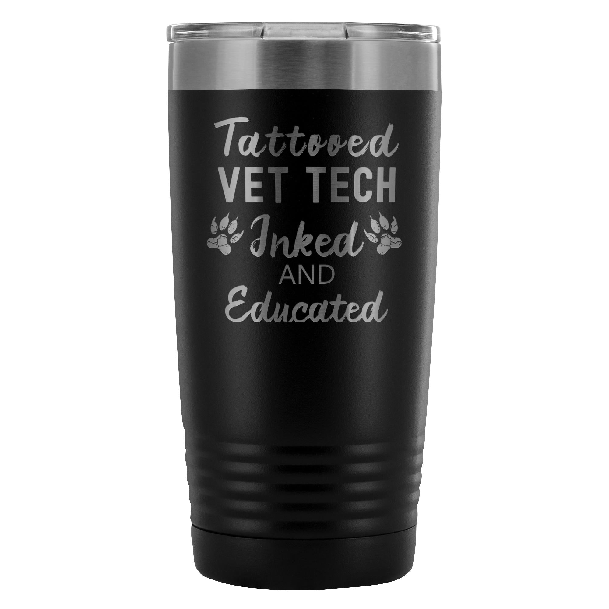 Vet Tech- Tattooed, Inked and Educated 20oz Vacuum Tumbler-Tumblers-I love Veterinary