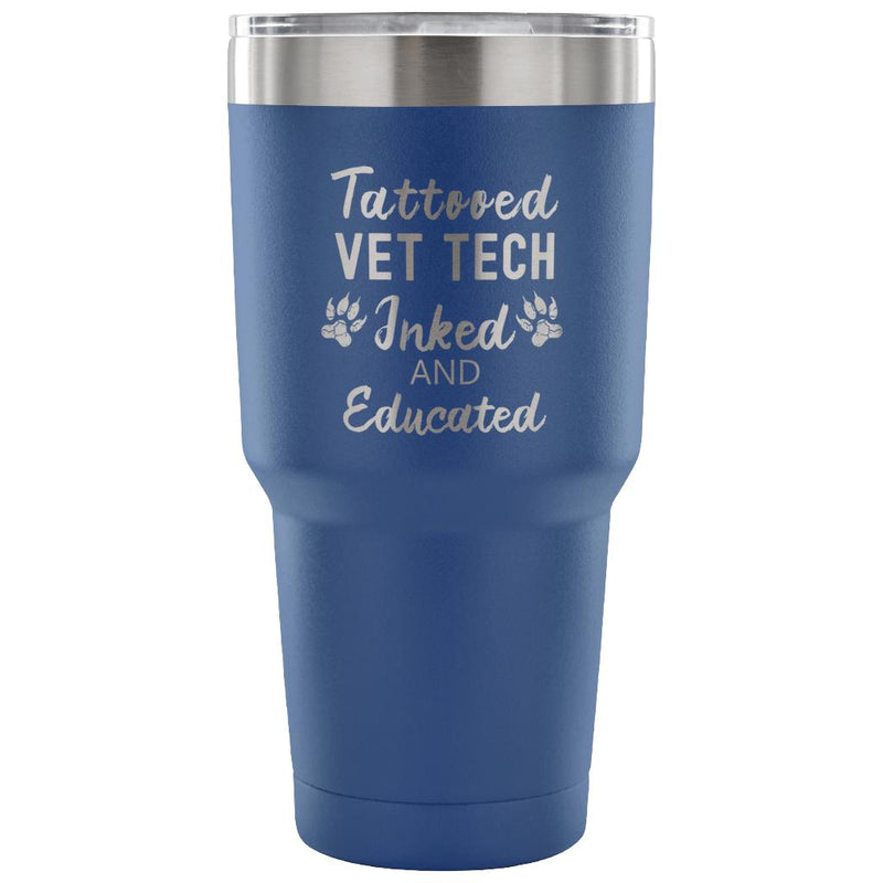 Vet Tech- Tattooed, Inked and Educated 30oz Vacuum Tumbler-Tumblers-I love Veterinary