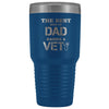 Veterinarian- The best kind of Dad raises a Vet 30oz Vacuum Tumbler-Tumblers-I love Veterinary