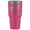 Veterinary- Balls are overrated 30oz Vacuum Tumbler-Tumblers-I love Veterinary
