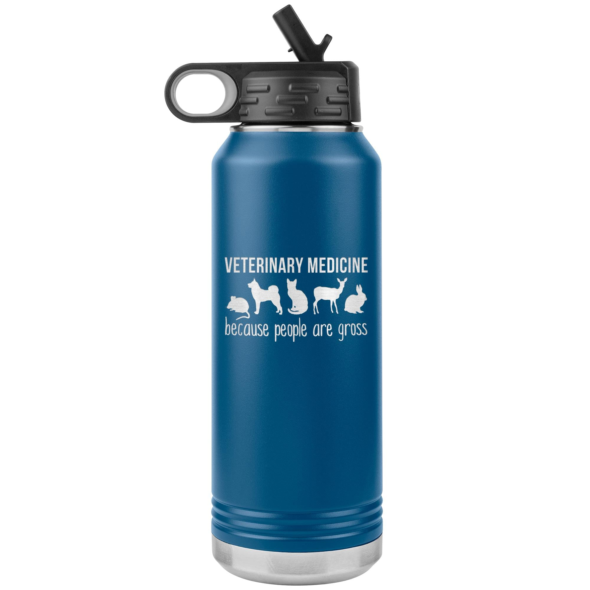 Veterinary medicine, because people are gross Water Bottle Tumbler 32 oz-Tumblers-I love Veterinary