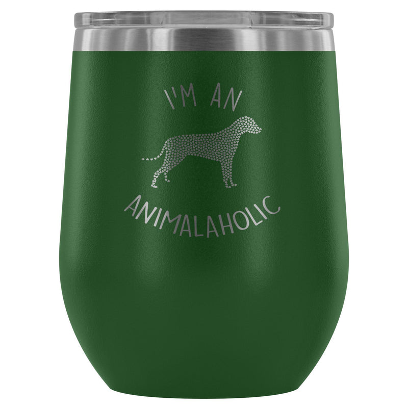 I'm an animalaholic 12oz Wine Tumbler