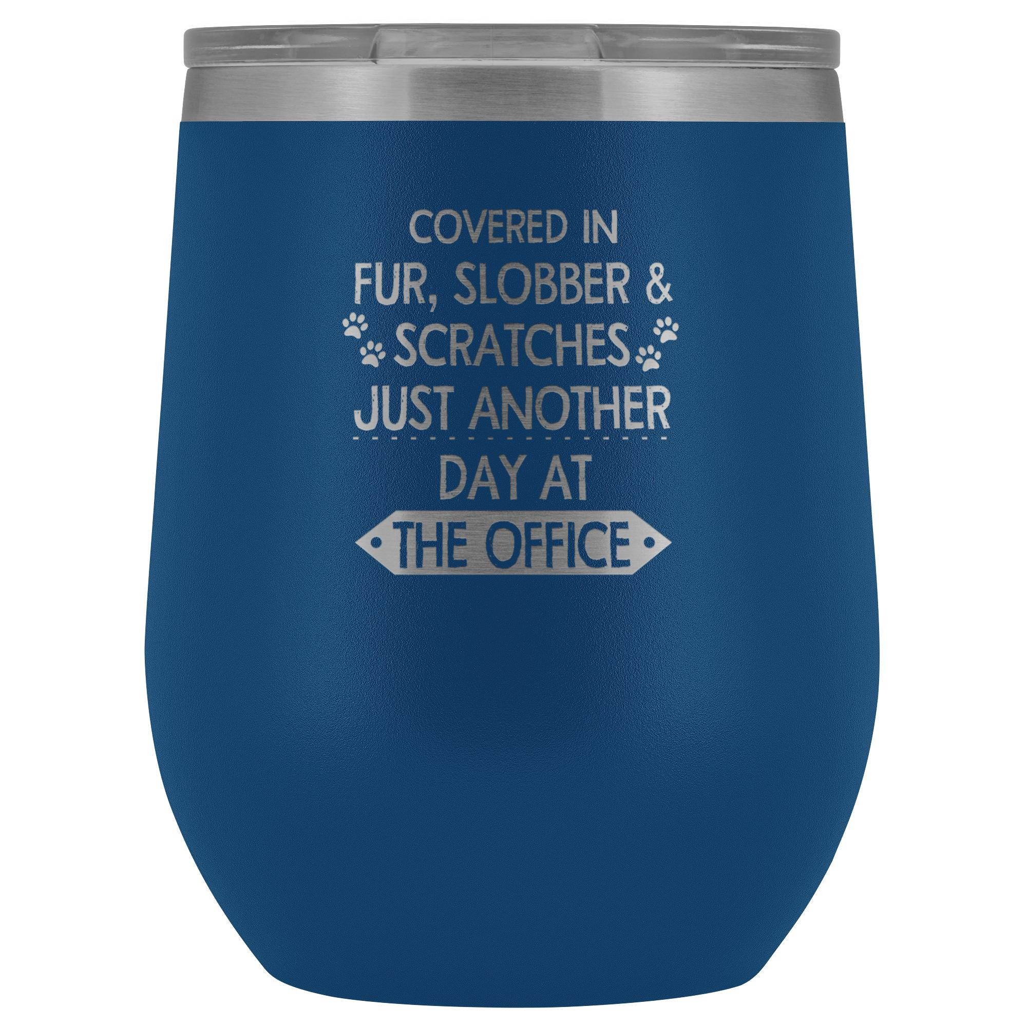 Veterinary- Fur, Slobber, Scratches 12oz Wine Tumbler-Wine Tumbler-I love Veterinary
