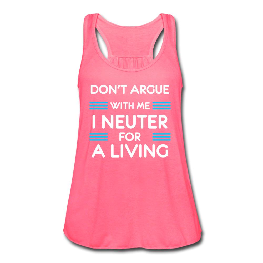 Don't Argue with me I neuter for a living Women's Flowy Tank Top by Bella-Women's Flowy Tank Top by Bella | Bella B8800-I love Veterinary