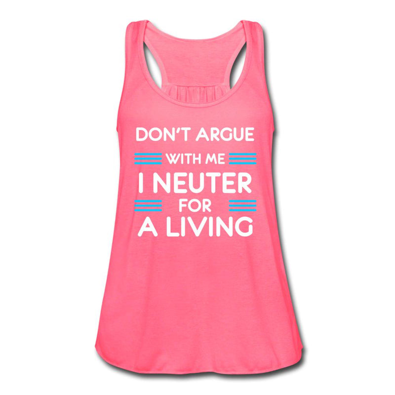 Don't Argue with me I neuter for a living Women's Flowy Tank Top by Bella-Women's Flowy Tank Top by Bella-I love Veterinary