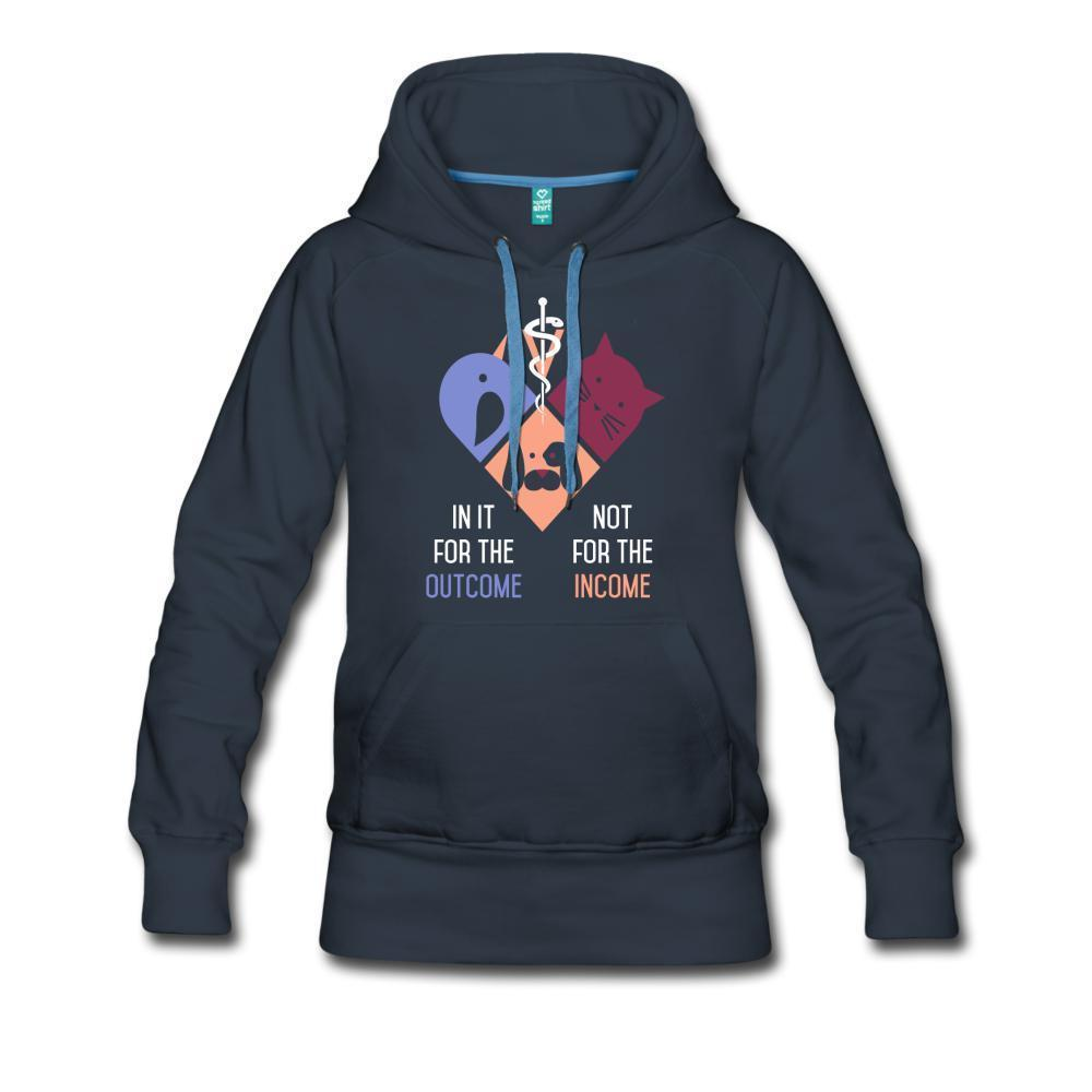 In it of the income not for the outcome Women's Premium Hoodie-Women's Premium Hoodie-I love Veterinary