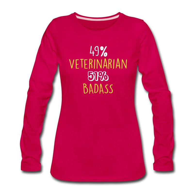 49% Veterinarian 51% Badass Women's Premium Long Sleeve T-Shirt-Women's Premium Long Sleeve T-Shirt-I love Veterinary