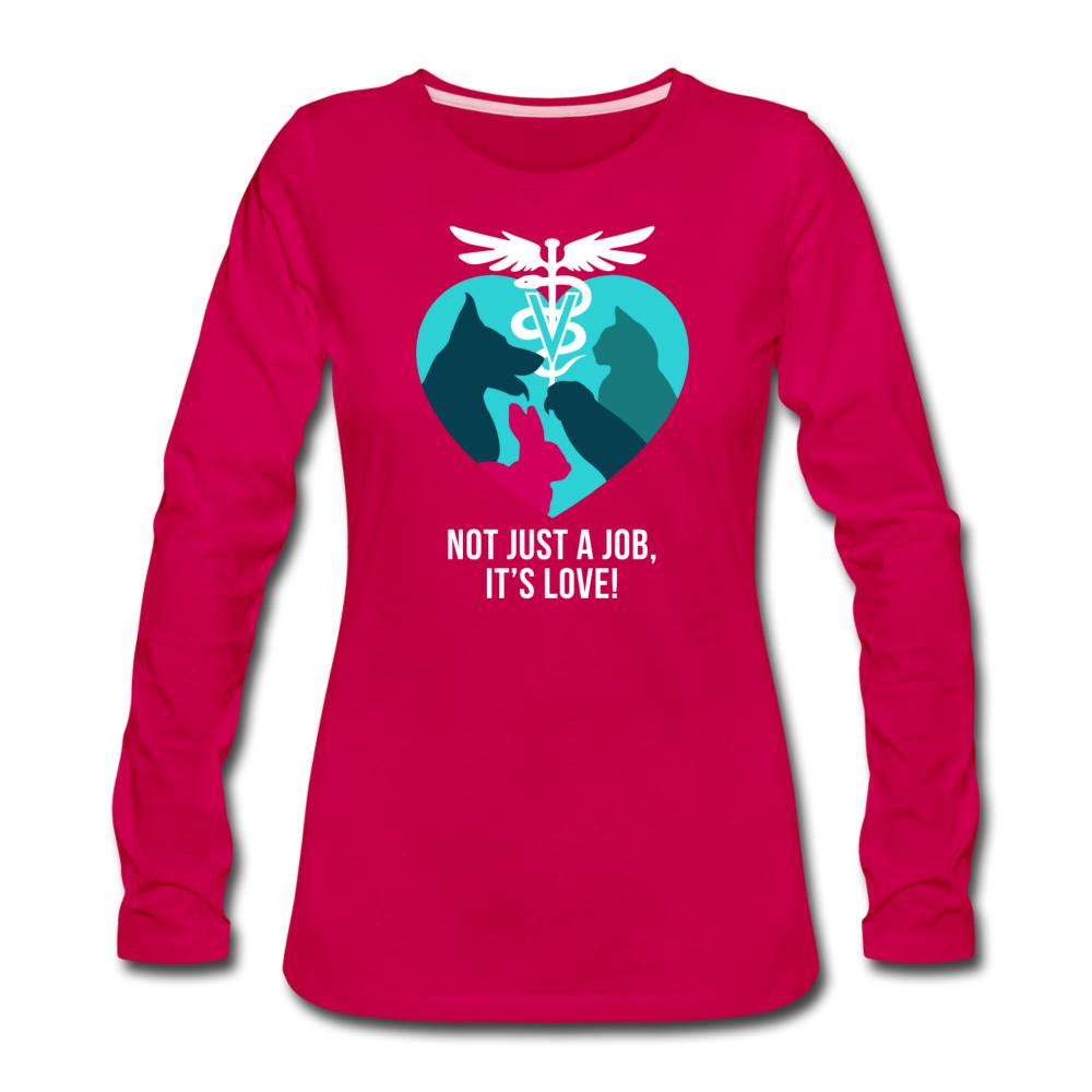 Not just a job, it's love Women's Premium Long Sleeve T-Shirt-Women's Premium Long Sleeve T-Shirt-I love Veterinary