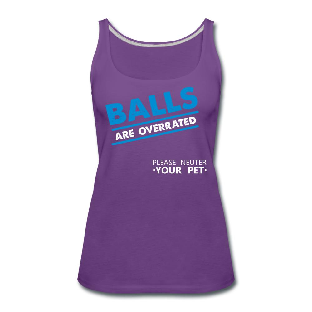 Balls are overrated Women's Tank Top-Women's Premium Tank Top | Spreadshirt 917-I love Veterinary