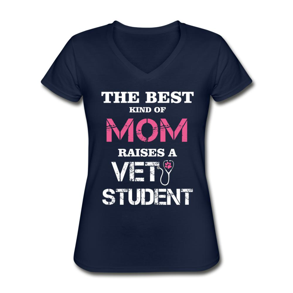 The best kind of Mom raises a Vet Student Women's V-Neck T-Shirt-Women's V-Neck T-Shirt-I love Veterinary