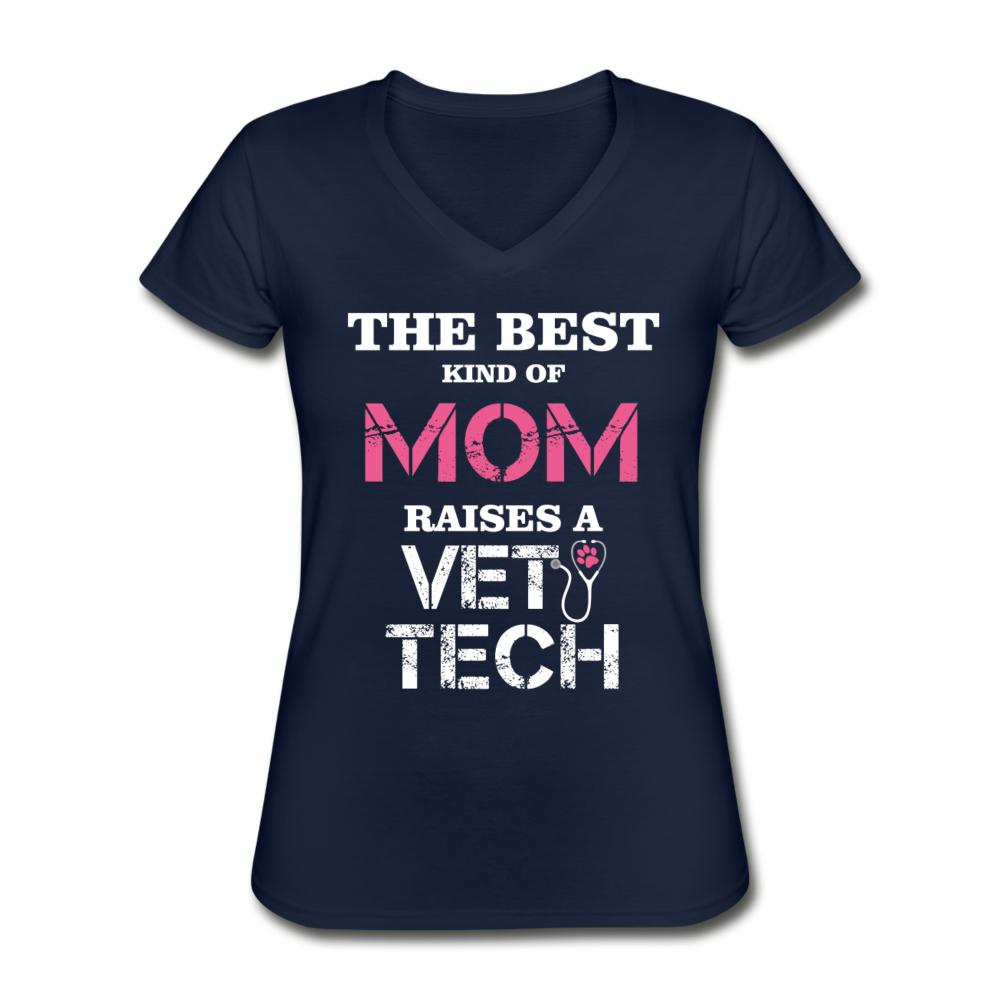 The best kind of Mom raises a Vet Tech Women's V-Neck T-Shirt-Women's V-Neck T-Shirt-I love Veterinary