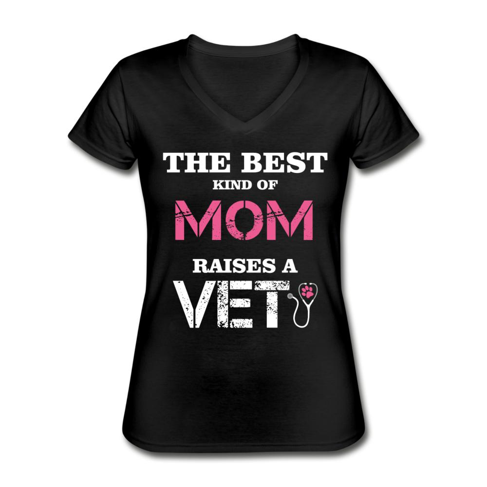 The best kind of Mom raises a Veterinarian Women's V-Neck T-Shirt-Women's V-Neck T-Shirt-I love Veterinary