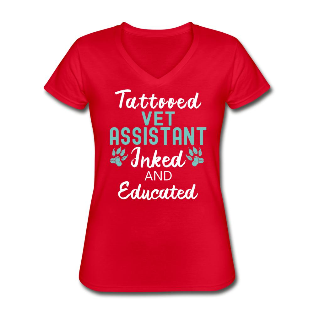 Vet Assistant- Inked and Educated Women's V-Neck T-Shirt-Women's V-Neck T-Shirt-I love Veterinary