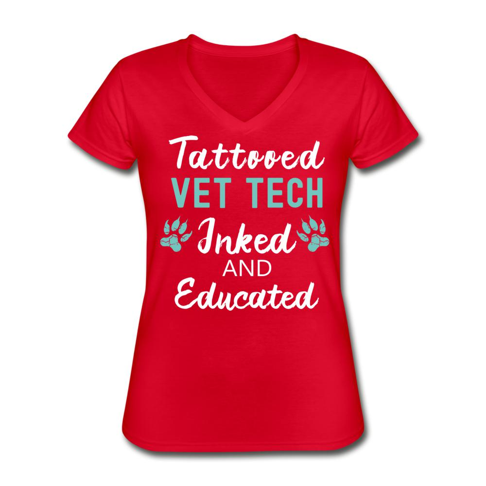 Vet Tech Inked and Educated Women's V-Neck T-Shirt-Women's V-Neck T-Shirt-I love Veterinary