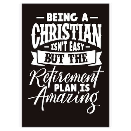Being christian isn't easy but retirement plan is amazing book