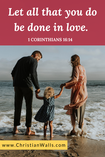 1 Corinthians 16 14 Let all that you do be done in love picture print poster bible verse