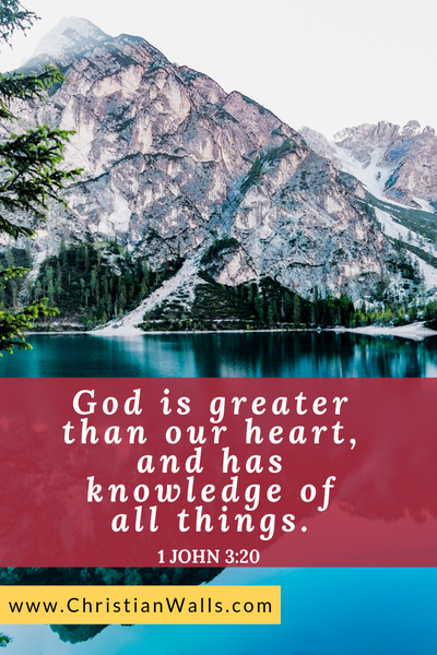1 John 3 20 God is greater than our heart, and has knowledge of all things picture print poster bible verse