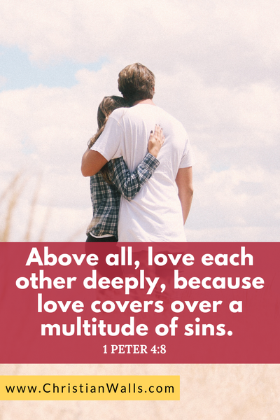 1 Peter 4 8 Above all, love each other deeply because love covers over a multitude of sins picture print poster bible verse