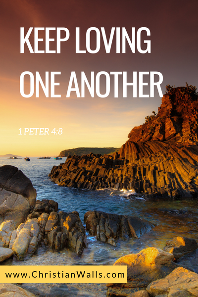 1 Peter 4 8 Keep loving one another picture print poster bible verse