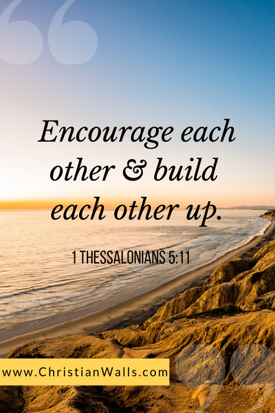 1 Thessalonians 5 11 Encourage each other & build each other up picture print poster bible verse