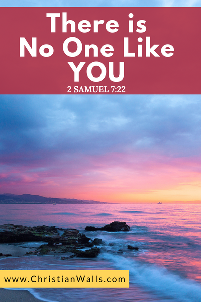 2 Samuel 7 22 There is no one like you picture print poster bible verse