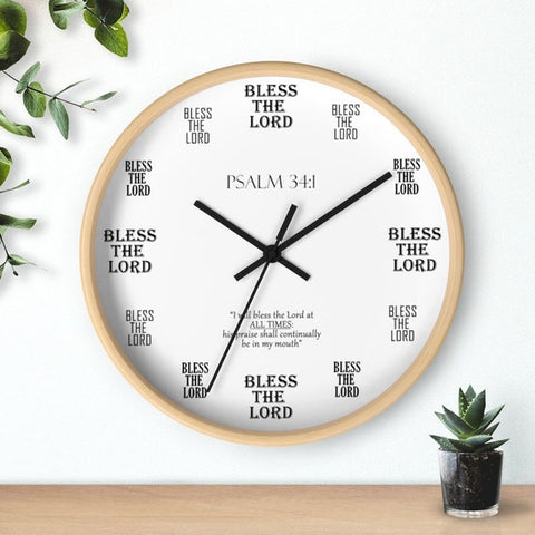 6 Psalm 34 1 wall clock Christian Gift for Pastors