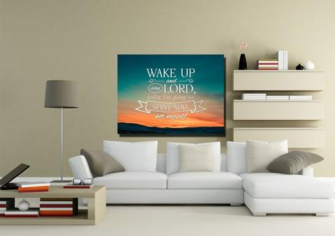 #7 wake up and say Lord im going to serve you canvas gifts for christian college students