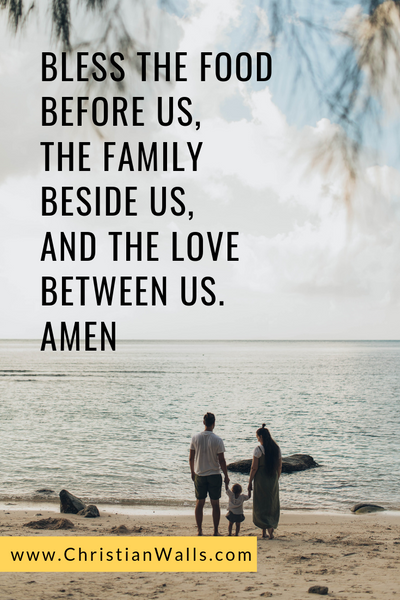 Bless the food before us, the family beside us, and the love between us Amen picture print poster christian quote
