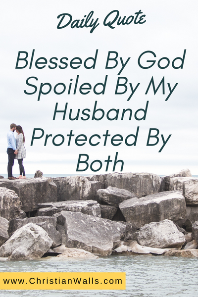 Blessed by God Spoiled by my husband Protected by both picture print poster christian quote