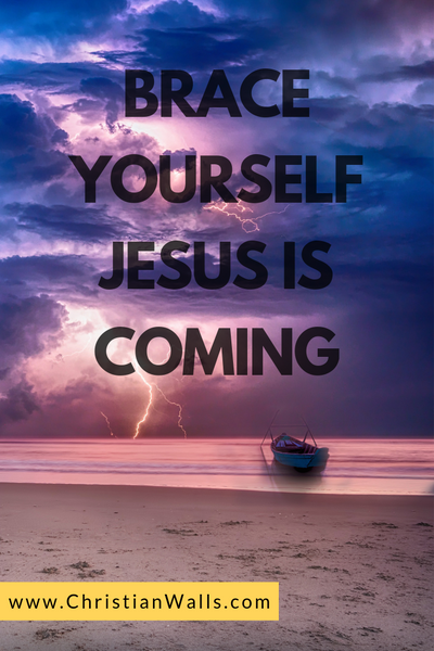 Brace yourself Jesus is coming picture print poster christian quote