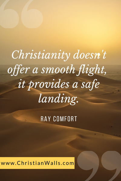 Christianity doesn't offer a smooth flight, it provides a safe landing - Ray Comfort picture print poster christian quote