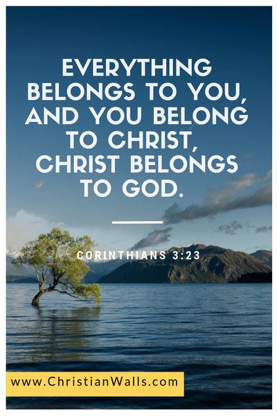Corinthians 3 23 Everything belongs to you, and you belong to Christ, Christ belongs to God picture print poster bible verse