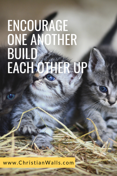 Encourage one another Build each other up picture print poster christian quote