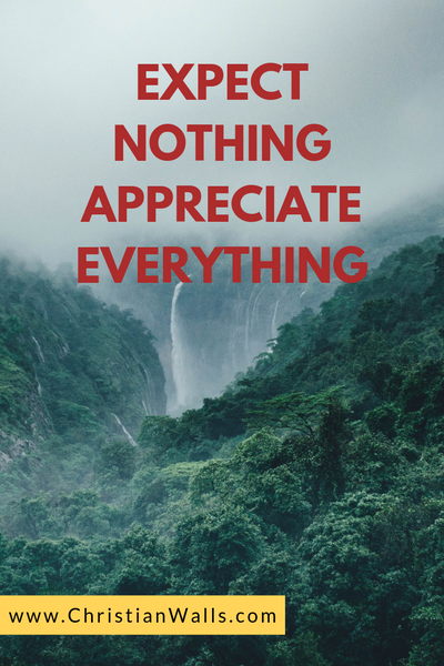 Expect nothing appreciate everything picture print poster christian quote