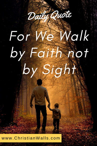 For we walk by faith not by sight picture print poster christian quote