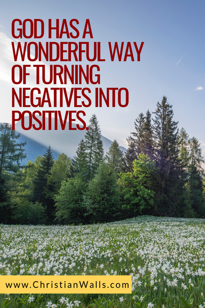 God has a wonderful way of turning negatives into positives picture print poster christian quote