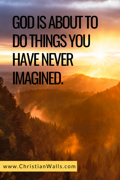 God is about to do things you have never imagined picture print poster christian quote