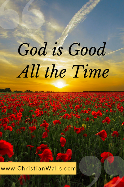 God is good all the time picture print poster christian quote