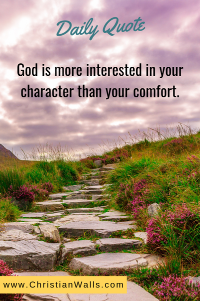 God is more interested in your character than your comfort picture print poster christian quote