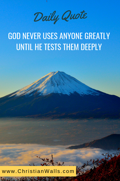 God never uses anyone greatly until He tests them deeply picture print poster christian quote