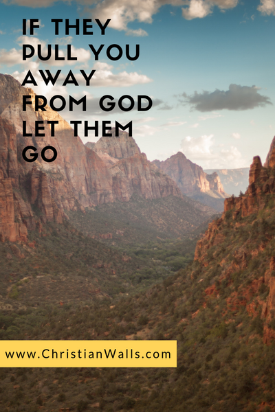 If they pull you away from God Let them go picture print poster christian quote