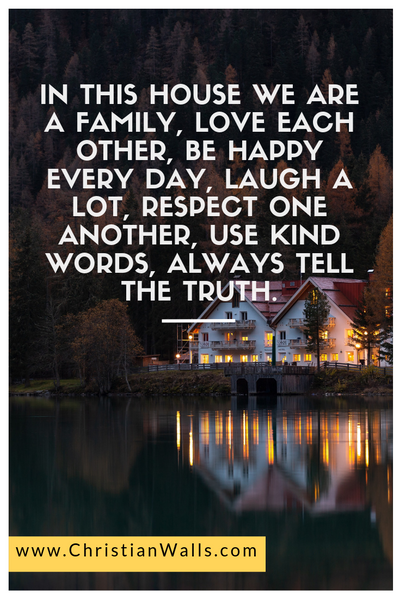 In this house we are a family love each other be happy everyday laugh a lot respect one another use kind words always tell the truth picture print poster christian quote