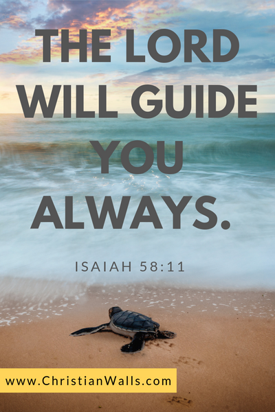 Isaiah 58 11 The Lord will guide you always picture print poster bible verse