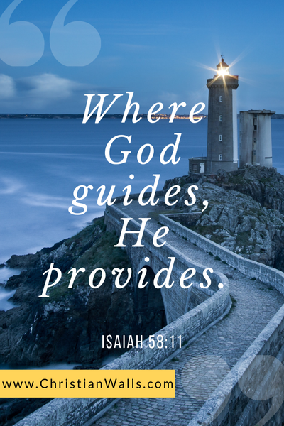 Isaiah 58 11 Where God guides, He provides picture print poster bible verse