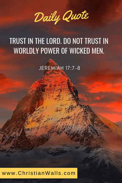 Jeremiah 17 7 8 Trust in the Lord Do not trust in worldly power of wicked men picture print poster bible verse